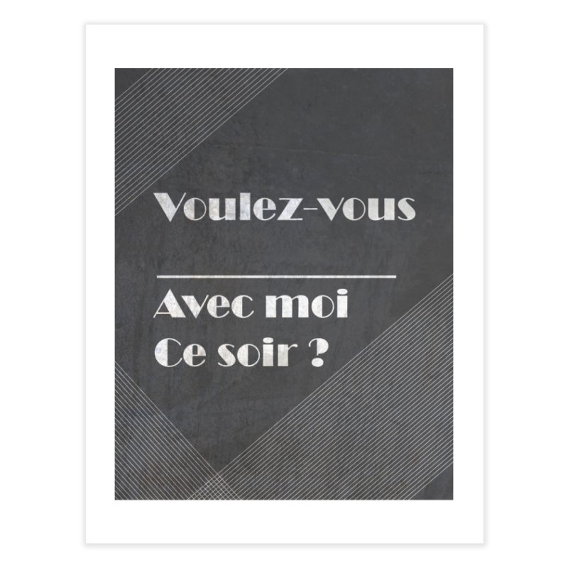 Voulez-vous _____ Home Fine Art Print by agrimony // Aaron Thong