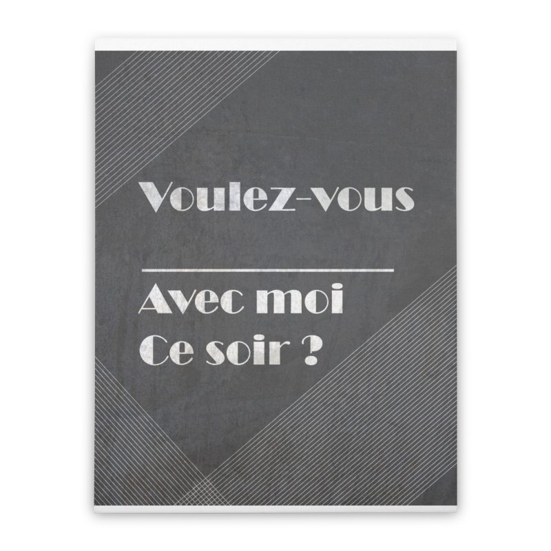Voulez-vous _____ Home Stretched Canvas by agrimony // Aaron Thong