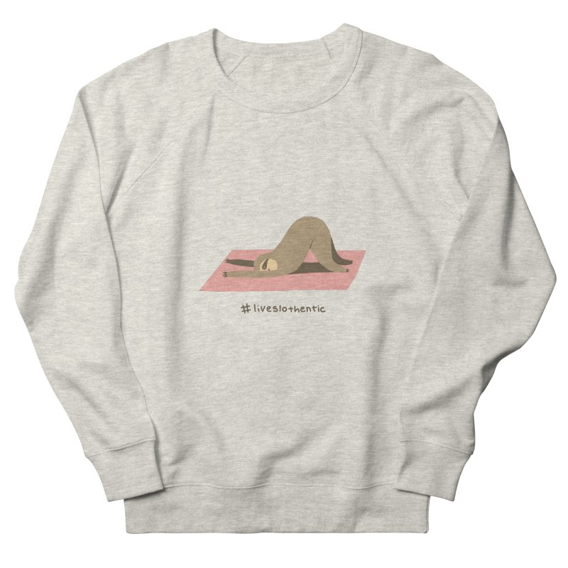 Live Slothentic Men's French Terry Sweatshirt by agrimony // Aaron Thong
