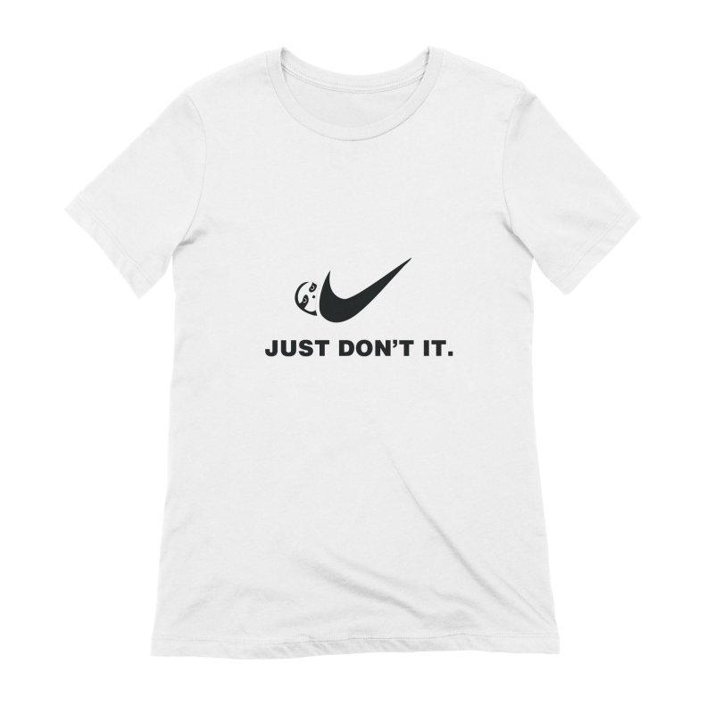 Just don't it Women's Extra Soft T-Shirt by agrimony // Aaron Thong
