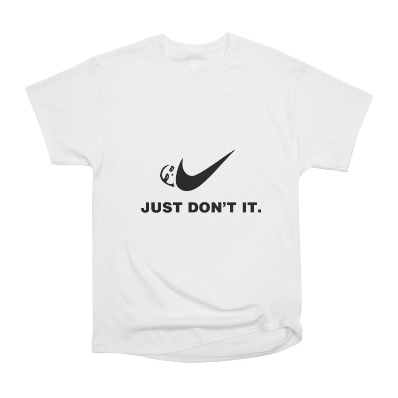 Just don't it Women's Heavyweight Unisex T-Shirt by agrimony // Aaron Thong