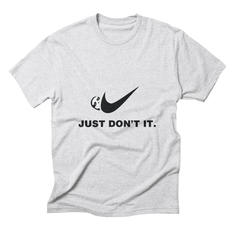 Just don't it Men's Triblend T-Shirt by agrimony // Aaron Thong
