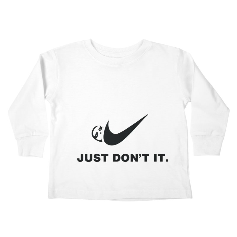 Just don't it Kids Toddler Longsleeve T-Shirt by agrimony // Aaron Thong