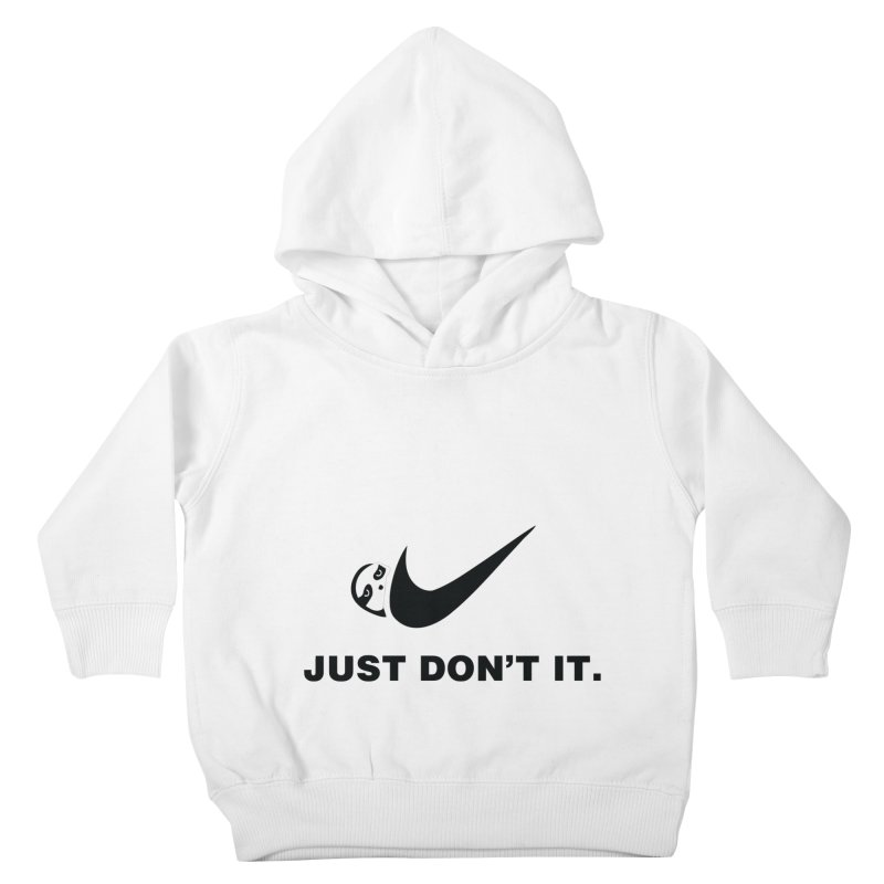 Just don't it Kids Toddler Pullover Hoody by agrimony // Aaron Thong