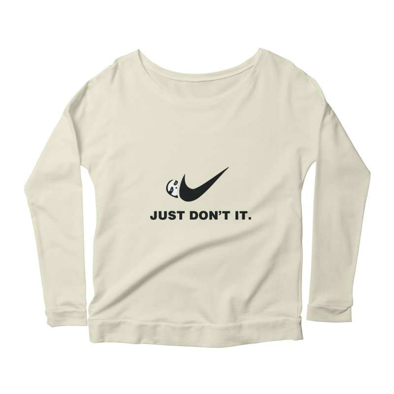 Just don't it Women's Scoop Neck Longsleeve T-Shirt by agrimony // Aaron Thong