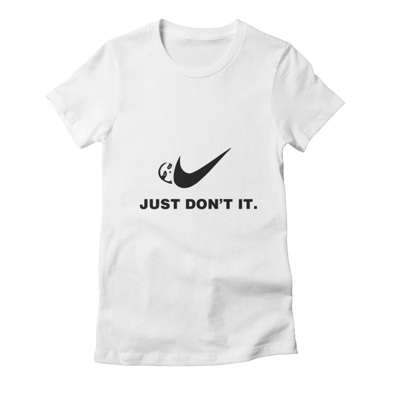 Just don't it Women's Fitted T-Shirt by agrimony // Aaron Thong