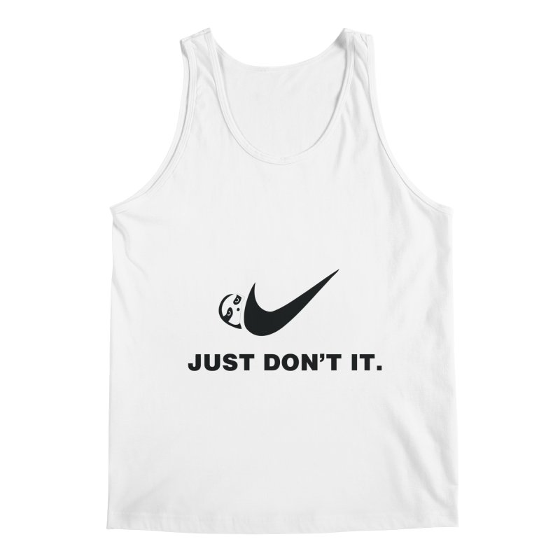 Just don't it Men's Regular Tank by agrimony // Aaron Thong
