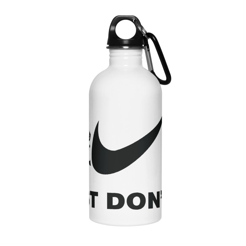 Just don't it Accessories Water Bottle by agrimony // Aaron Thong