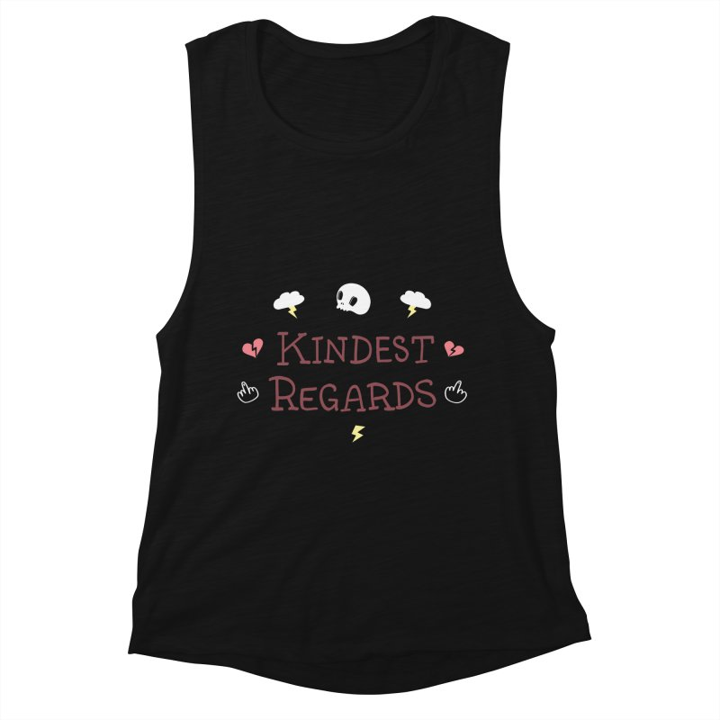 Kindest Regards Women's Muscle Tank by agrimony // Aaron Thong
