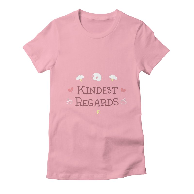 Kindest Regards Women's Fitted T-Shirt by agrimony // Aaron Thong