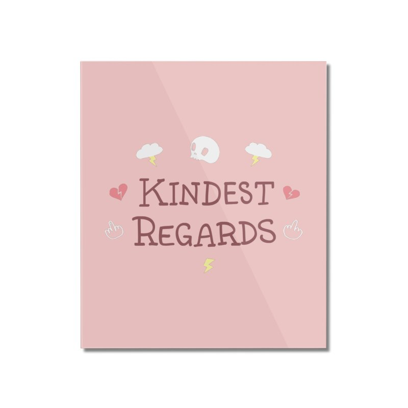 Kindest Regards Home Mounted Acrylic Print by agrimony // Aaron Thong
