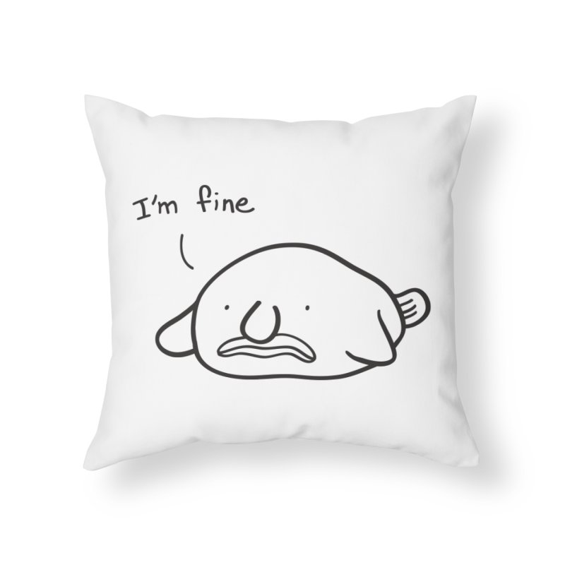 Blobfish is fine Home Throw Pillow by agrimony // Aaron Thong