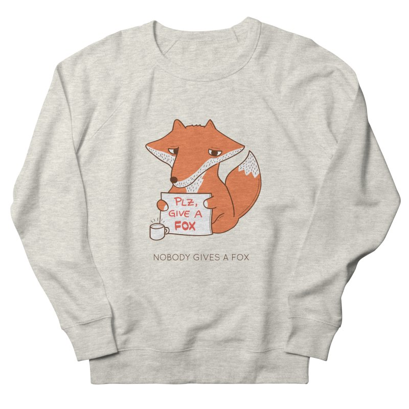 Nobody Gives A Fox Men's French Terry Sweatshirt by agrimony // Aaron Thong