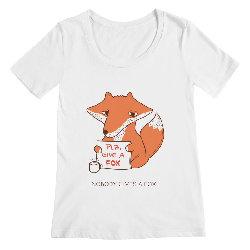 Nobody Gives A Fox Women's Regular Scoop Neck by agrimony // Aaron Thong