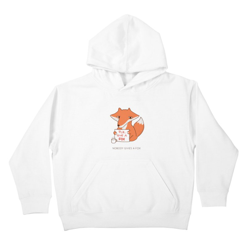 Nobody Gives A Fox Kids Pullover Hoody by agrimony // Aaron Thong