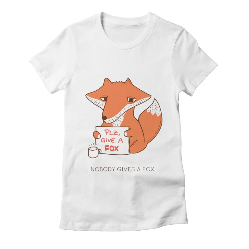 Nobody Gives A Fox Women's Fitted T-Shirt by agrimony // Aaron Thong