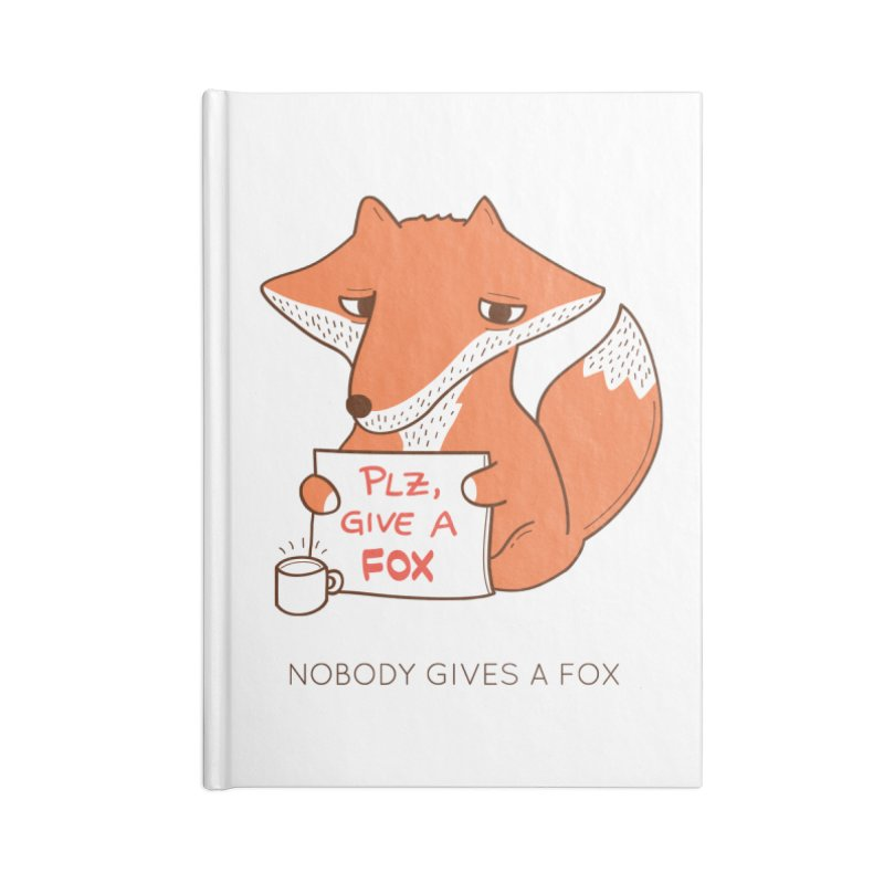Nobody Gives A Fox Accessories Notebook by agrimony // Aaron Thong
