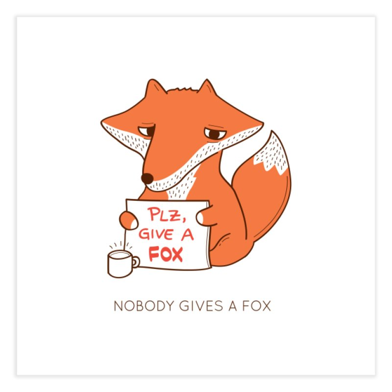 Nobody Gives A Fox Home Fine Art Print by agrimony // Aaron Thong