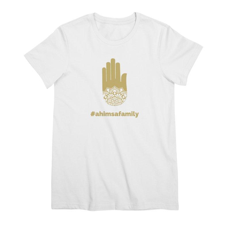 #ahimsafamily Design Women's Premium T-Shirt by ahimsafamily's shop