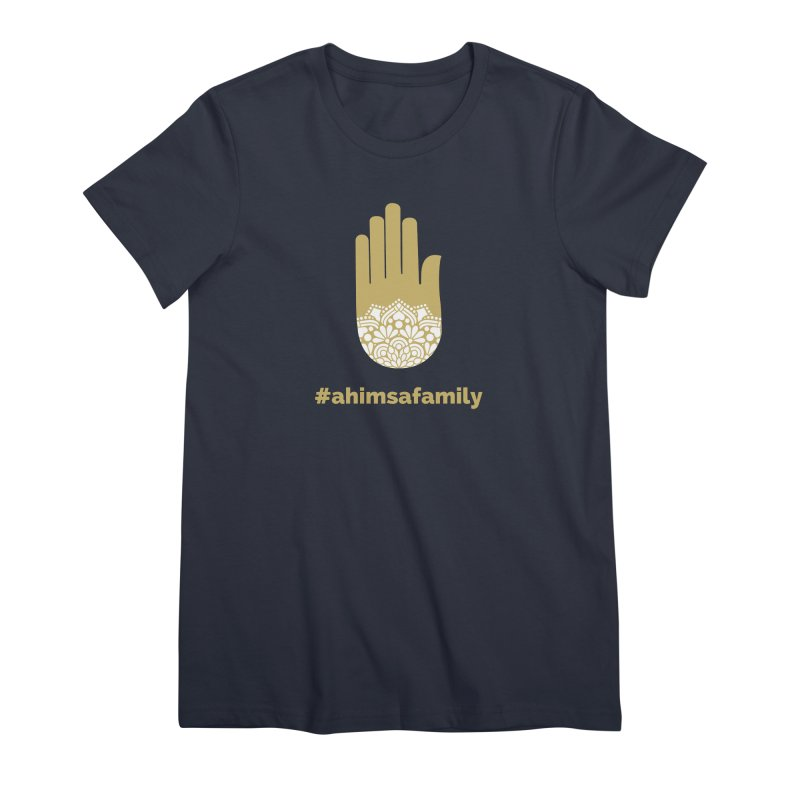 #ahimsafamily Design Women's Premium T-Shirt by ahimsafamily's shop