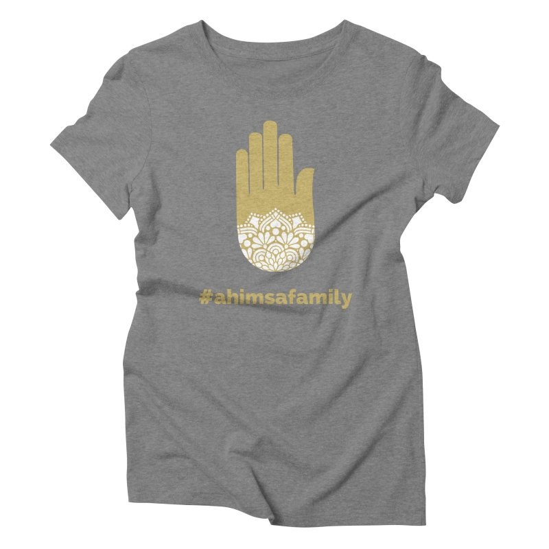 #ahimsafamily Design Women's Triblend T-Shirt by ahimsafamily's shop