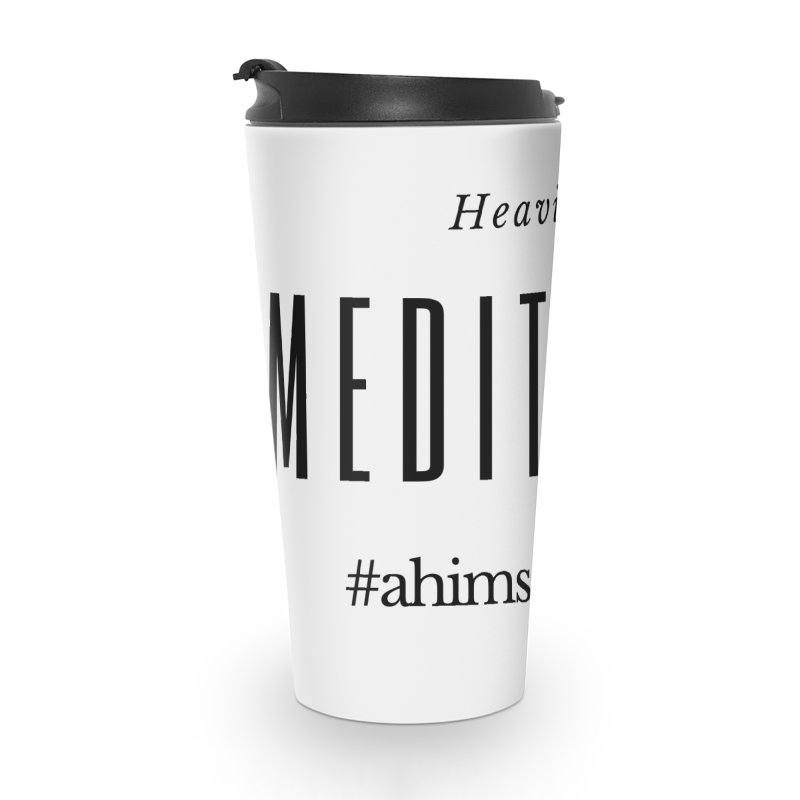 Heavily Meditated Design Accessories Travel Mug by ahimsafamily's shop