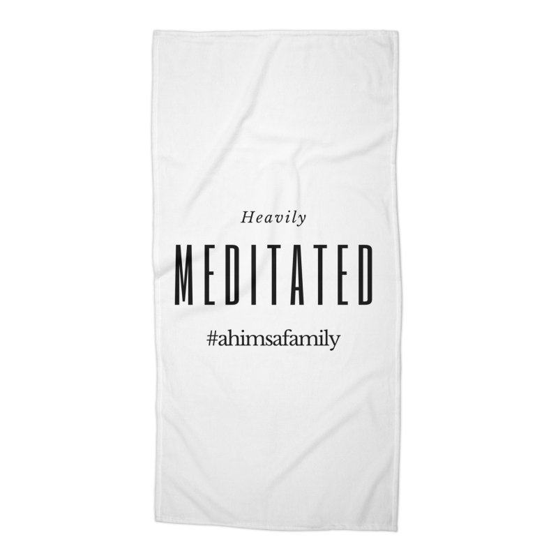Heavily Meditated Design Accessories Beach Towel by ahimsafamily's shop