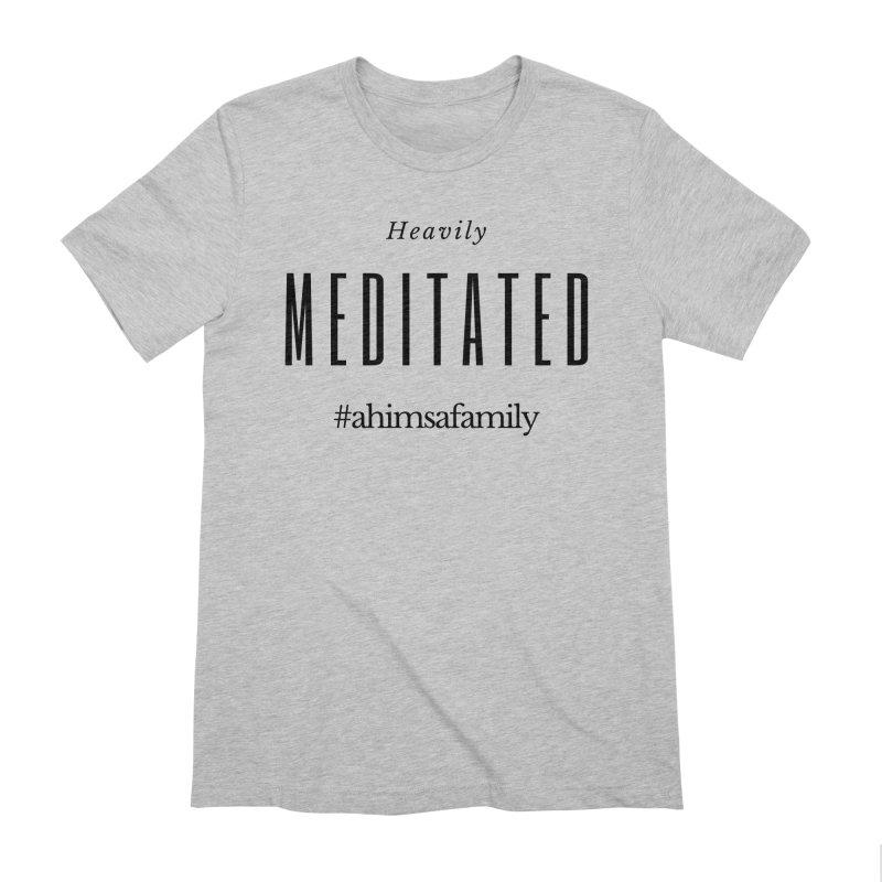 Heavily Meditated Design Men's Extra Soft T-Shirt by ahimsafamily's shop