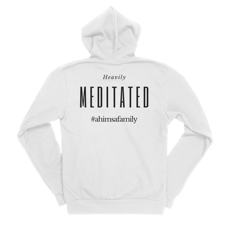 Heavily Meditated Design Women's Sponge Fleece Zip-Up Hoody by ahimsafamily's shop