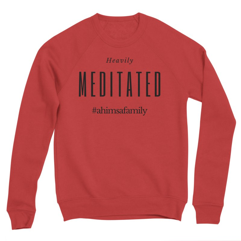 Heavily Meditated Design Men's Sponge Fleece Sweatshirt by ahimsafamily's shop