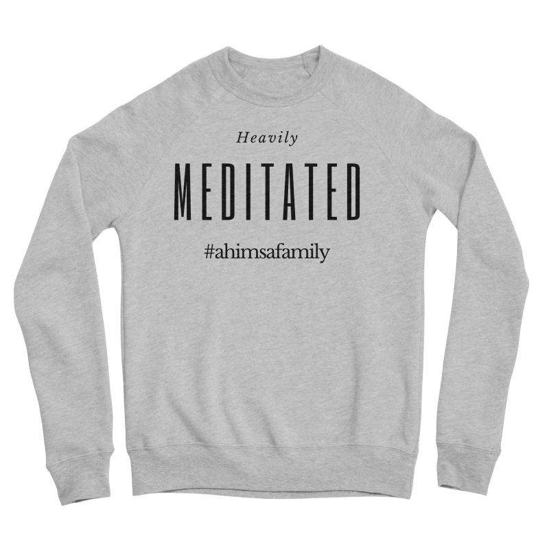 Heavily Meditated Design Men's Sponge Fleece Sweatshirt by ahimsafamily's shop