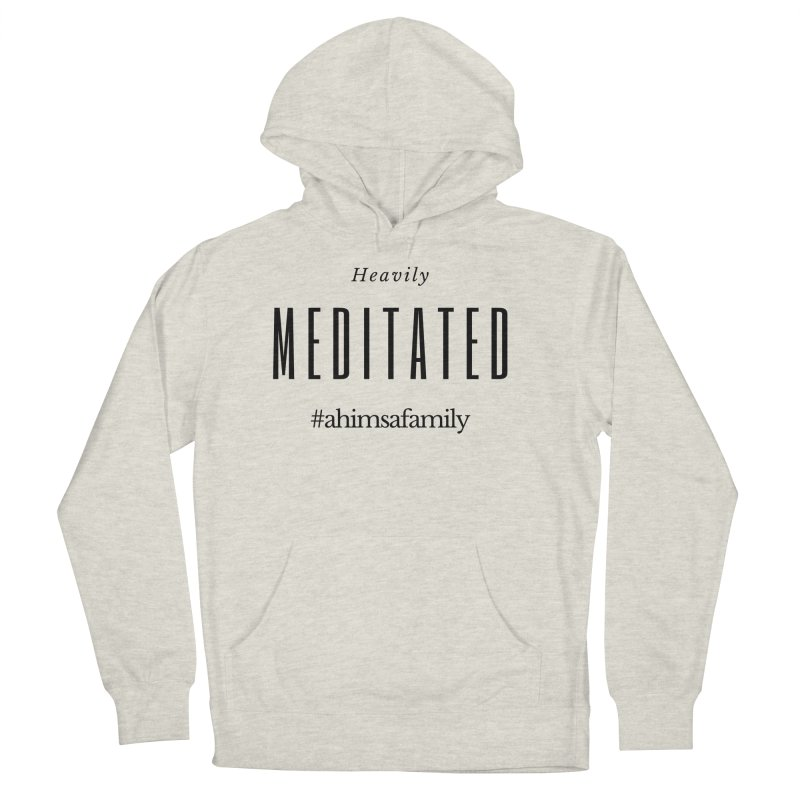 Heavily Meditated Design Women's French Terry Pullover Hoody by ahimsafamily's shop