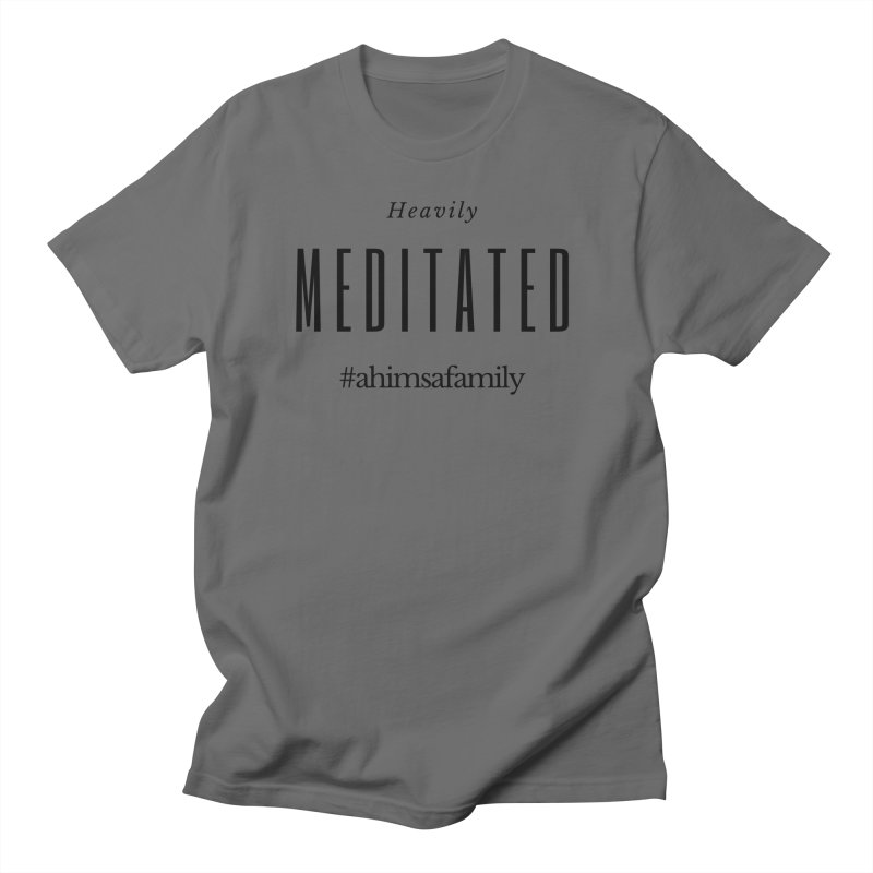 Heavily Meditated Design Men's T-Shirt by ahimsafamily's shop