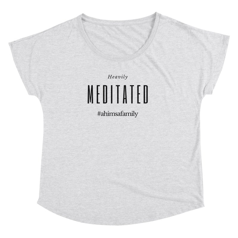 Heavily Meditated Design Women's Dolman Scoop Neck by ahimsafamily's shop