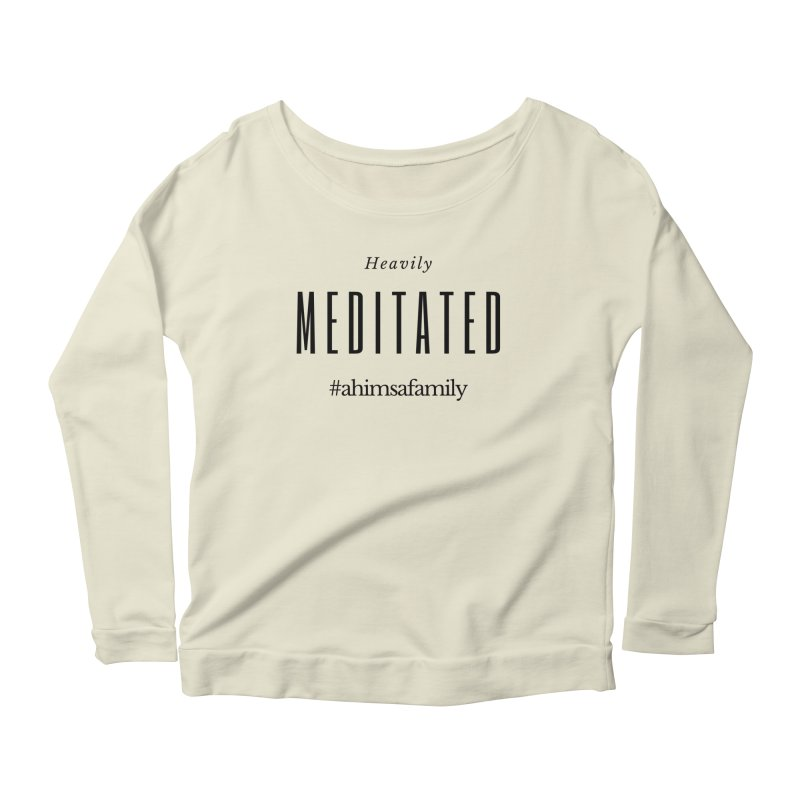 Heavily Meditated Design Women's Scoop Neck Longsleeve T-Shirt by ahimsafamily's shop