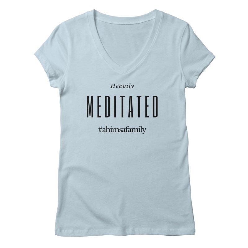 Heavily Meditated Design Women's Regular V-Neck by ahimsafamily's shop