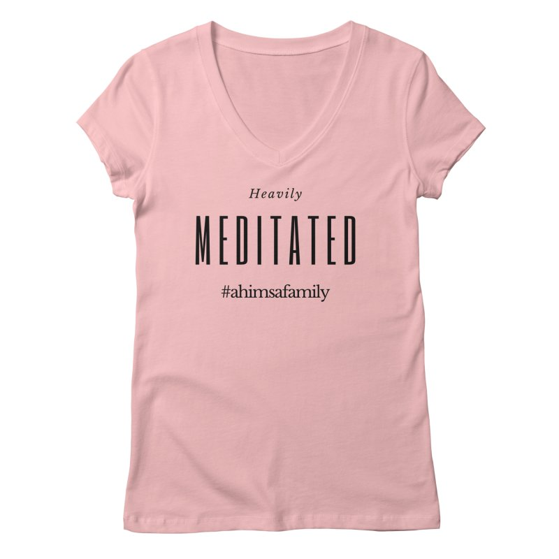 Heavily Meditated Design Women's Regular V-Neck by ahimsafamily's shop