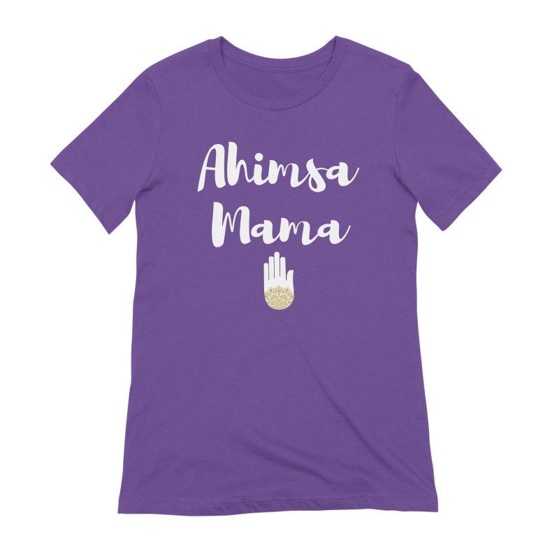 Ahimsa Mama | White Letters Design Women's Extra Soft T-Shirt by ahimsafamily's shop