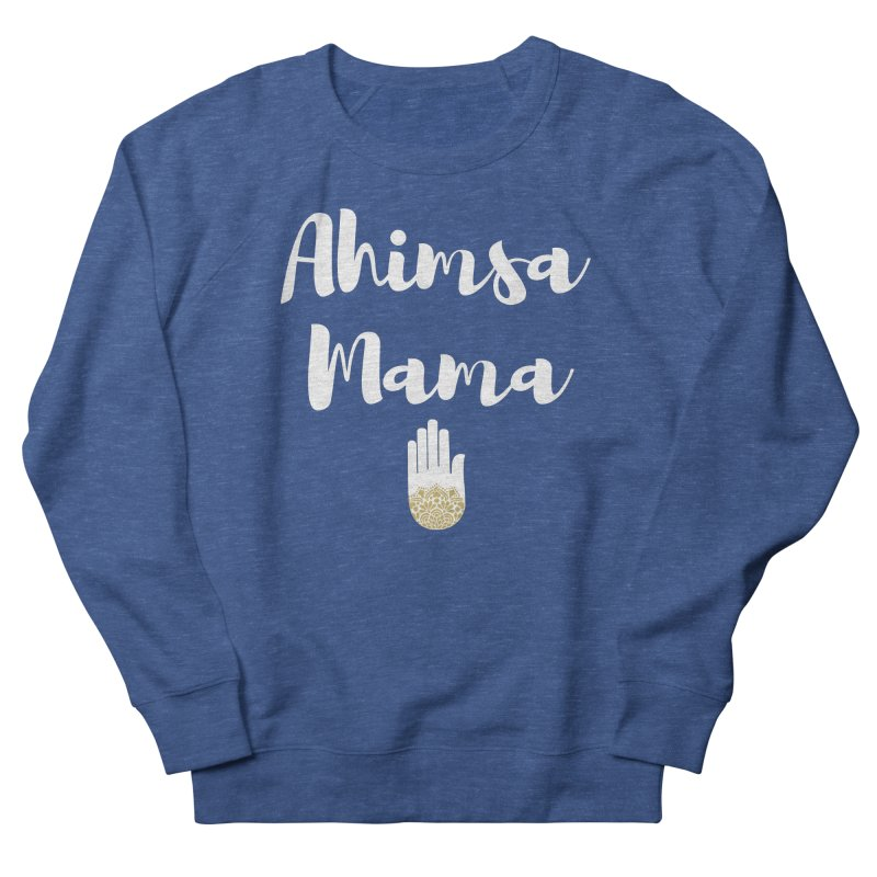 Ahimsa Mama   White Letters Design Women's French Terry Sweatshirt by ahimsafamily's shop