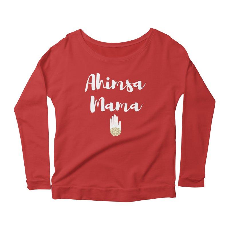 Ahimsa Mama | White Letters Design Women's Scoop Neck Longsleeve T-Shirt by ahimsafamily's shop