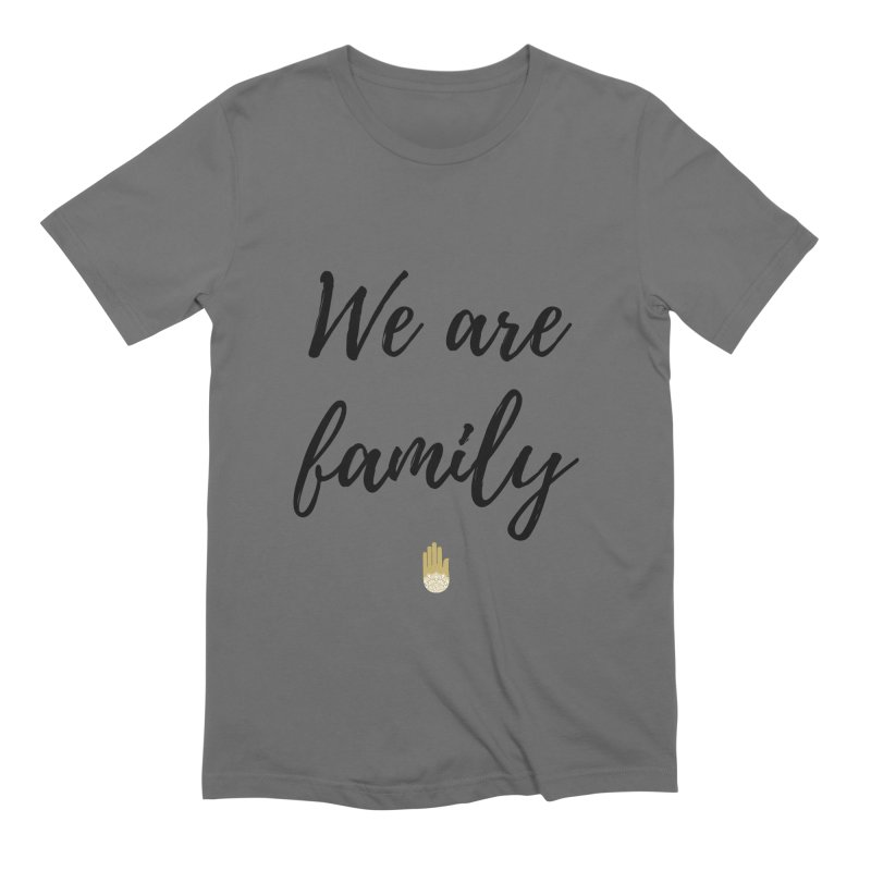 We Are Family | Black Letters Gold Hand Design Men's Extra Soft T-Shirt by ahimsafamily's shop