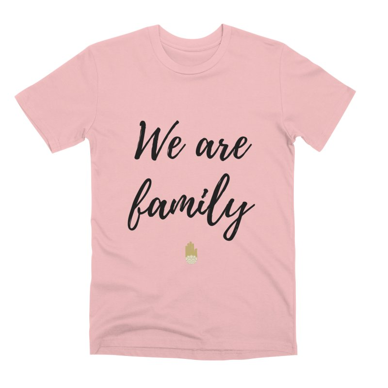 We Are Family | Black Letters Gold Hand Design Men's Premium T-Shirt by ahimsafamily's shop