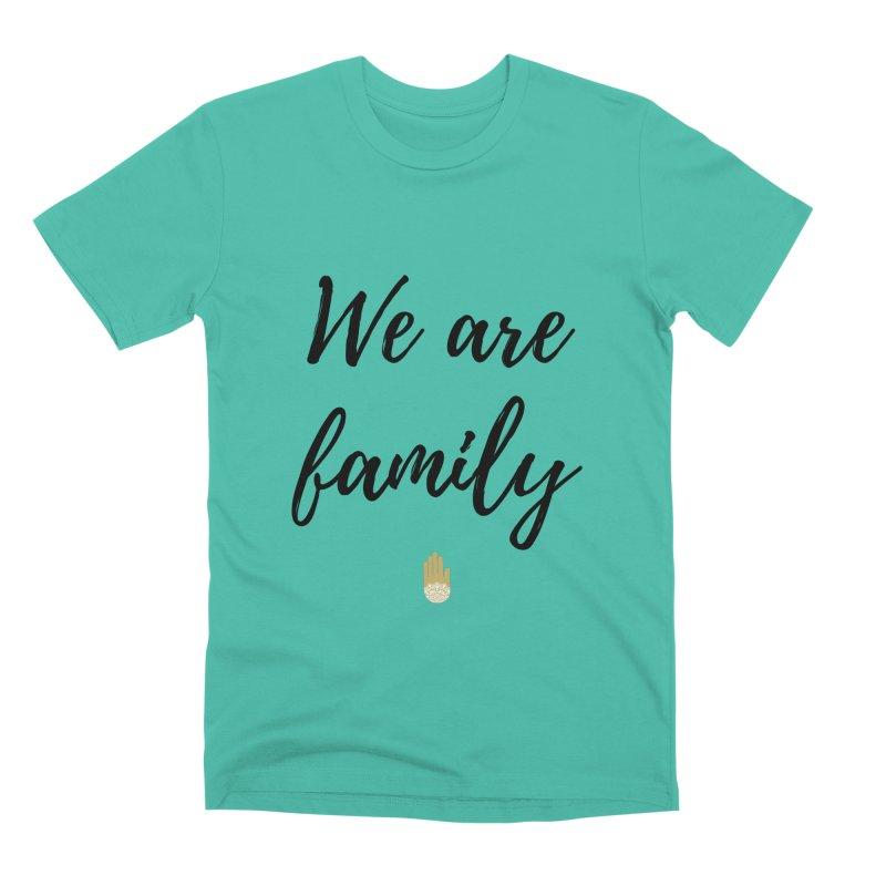 We Are Family   Black Letters Gold Hand Design Men's Premium T-Shirt by ahimsafamily's shop