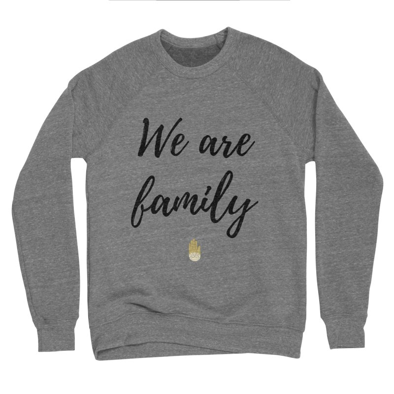 We Are Family | Black Letters Gold Hand Design Men's Sponge Fleece Sweatshirt by ahimsafamily's shop