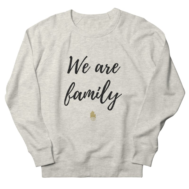 We Are Family | Black Letters Gold Hand Design Women's Sweatshirt by ahimsafamily's shop