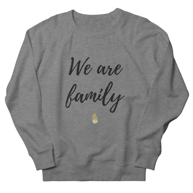 We Are Family | Black Letters Gold Hand Design Women's French Terry Sweatshirt by ahimsafamily's shop