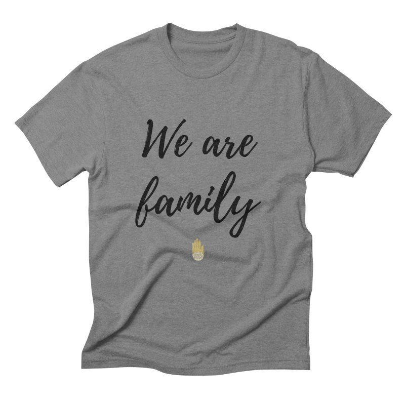 We Are Family | Black Letters Gold Hand Design Men's Triblend T-Shirt by ahimsafamily's shop