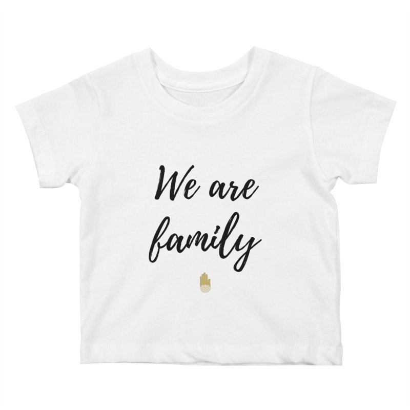 We Are Family | Black Letters Gold Hand Design Kids Baby T-Shirt by ahimsafamily's shop