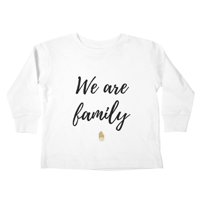We Are Family | Black Letters Gold Hand Design Kids Toddler Longsleeve T-Shirt by ahimsafamily's shop