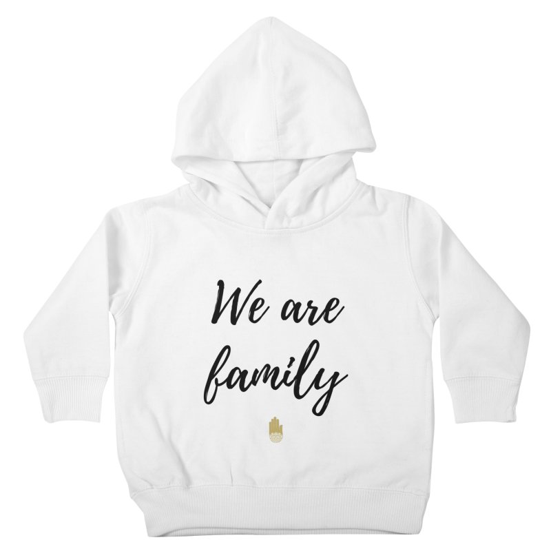 We Are Family | Black Letters Gold Hand Design Kids Toddler Pullover Hoody by ahimsafamily's shop